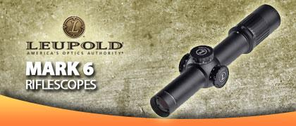 Leupold Mark 6 Riflescopes